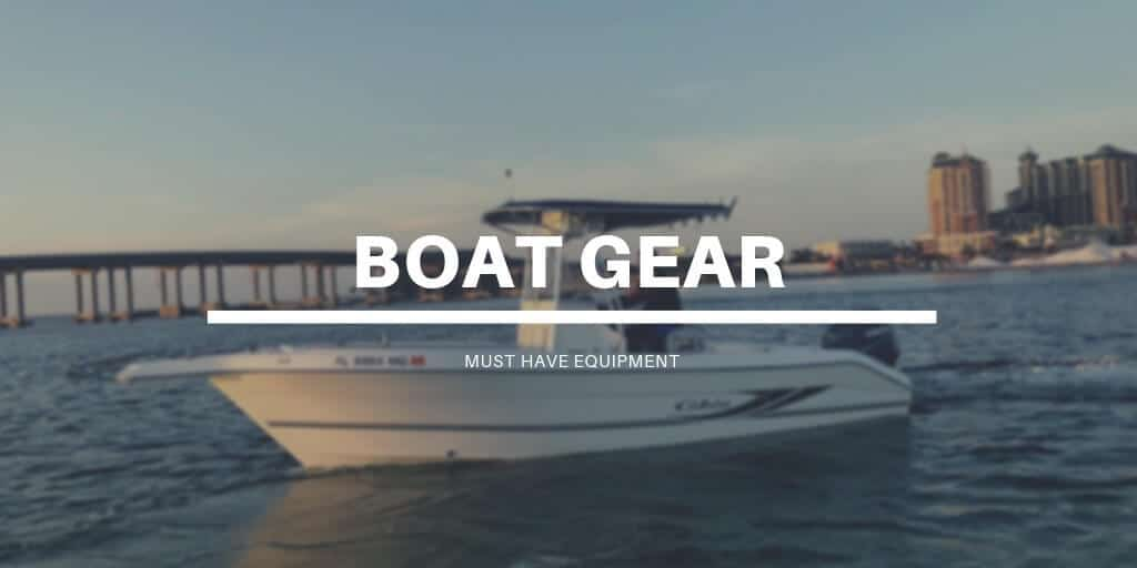 Boat Gear - What Should You Have on Your Boat?