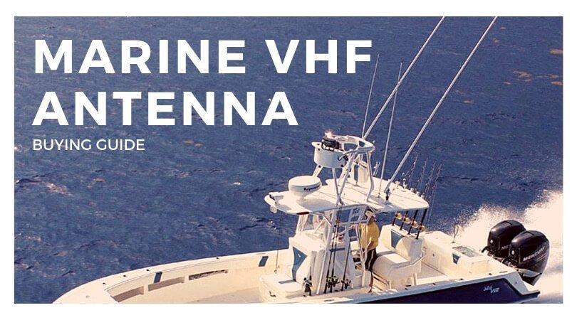 MARINE VHF ANTENNA - buying guide