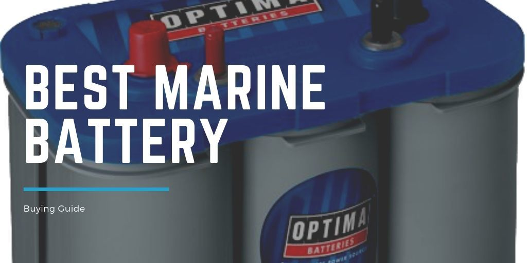 Best Marine batteries reviewed