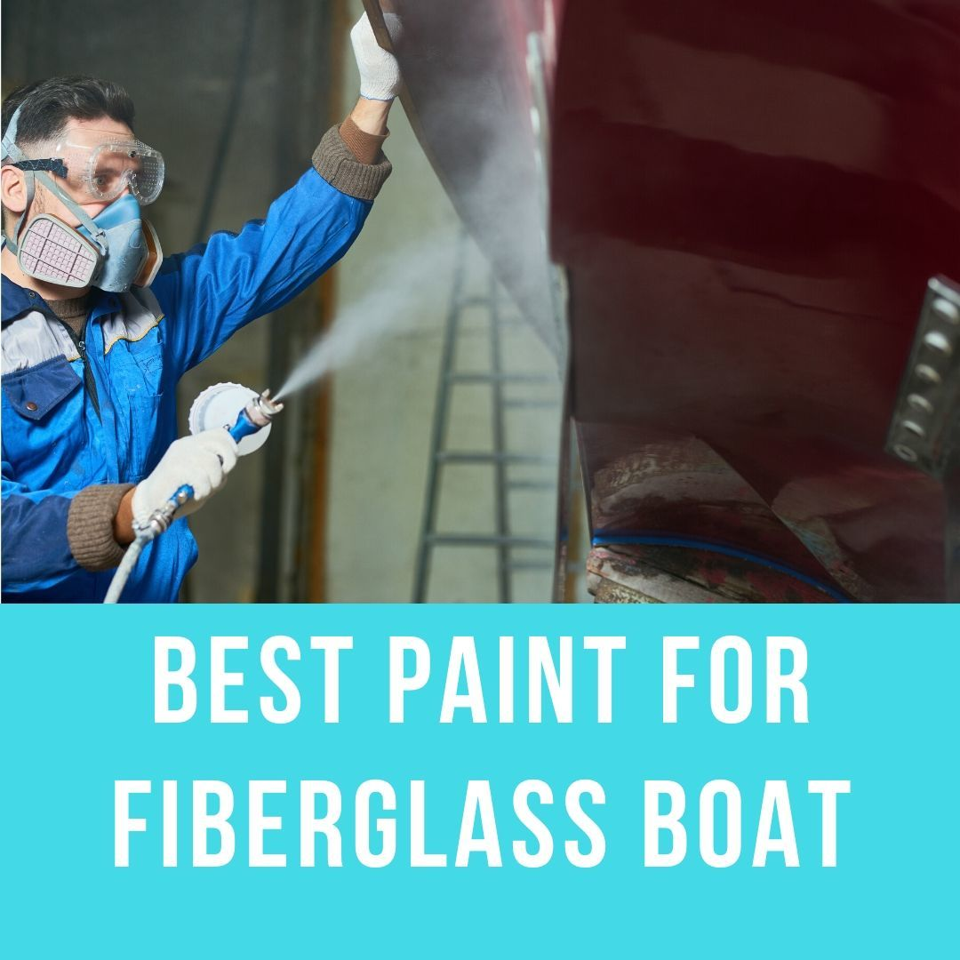 Best Paint for Fiberglass Boat